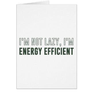 I'm Not Lazy I'm Energy Efficient Card