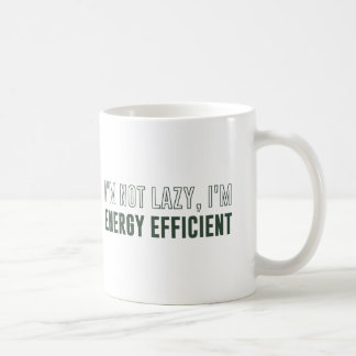 I'm Not Lazy I'm Energy Efficient Coffee Mug