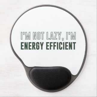 I'm Not Lazy I'm Energy Efficient Gel Mouse Pad