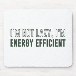 I'm Not Lazy I'm Energy Efficient Mouse Pad