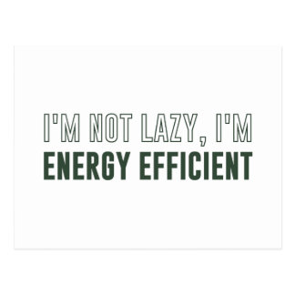I'm Not Lazy I'm Energy Efficient Postcard