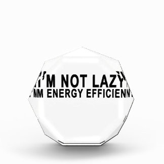 I'm Not Lazy I'm Energy Efficient T-shirts.png Award