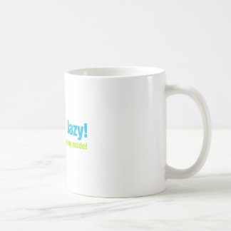 I'm not lazy im in energy savings mode coffee mug