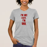I'm Not Lazy I'm Sick Shirt