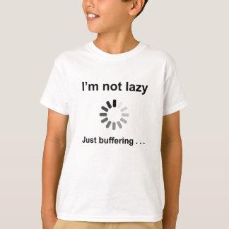 I'm Not Lazy - Just Buffering T-Shirt