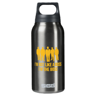 I'm Not Like A Boss. I'm The Boss. Insulated Water Bottle