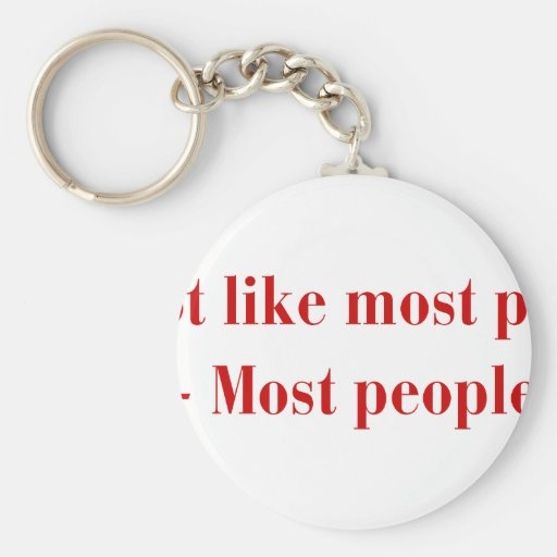 Im-not-like-most-people-bod-burg.png Key Chains