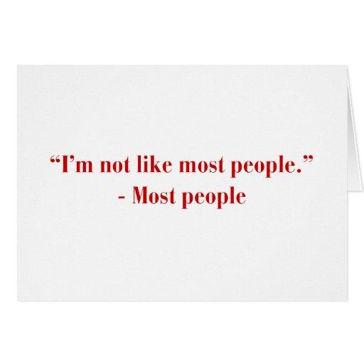 Im-not-like-most-people-bod-burg.png Tarjeton