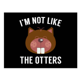 I'm Not Like The Otters Postcard
