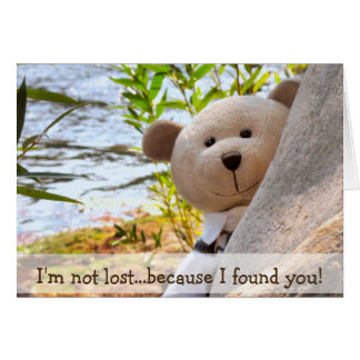 I'M NOT LOST... BECAUSE I FOUND YOU! CARD
