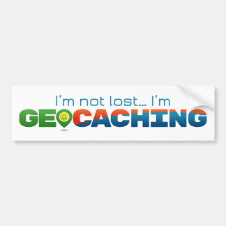 I'm Not Lost, I'm Geocaching Bumper Sticker
