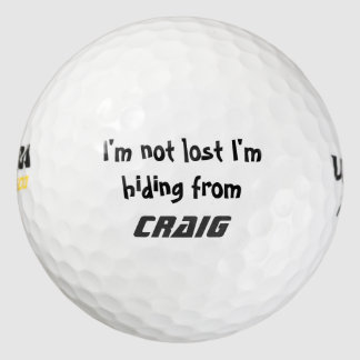 I'm not lost I'm Hiding from Add your chosen Name Golf Balls