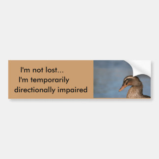 I'm not lost..., I'm temporarily, dir... Bumper Sticker