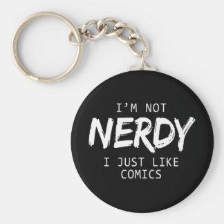 I'm Not Nerdy I Just Like Comics Print Keychain