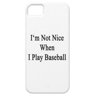 I'm Not Nice When I Play Baseball iPhone 5 Covers