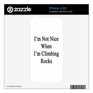 I'm Not Nice When I'm Climbing Rocks Decals For iPhone 4