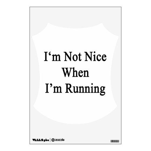 I'm Not Nice When I'm Running Room Graphics