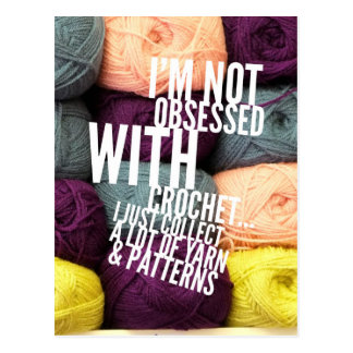 I'm Not Obsessed With Crochet Postcard