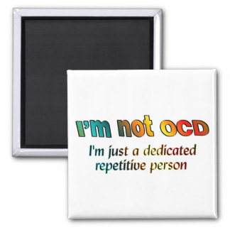 I'm not OCD... 2 Inch Square Magnet