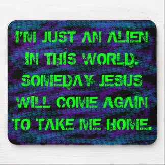 I'M NOT OF THIS WORLD MOUSE PAD