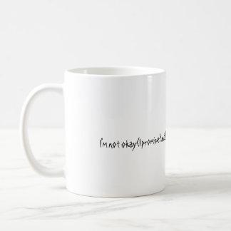 I'm Not Okay(I promise)until I've had my coffee Coffee Mug