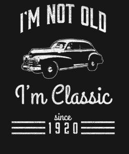 341e294a Im Not Old Im Vintage T-Shirts - T-Shirt Design & Printing   Zazzle