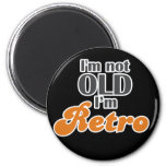I'm not old, I'm retro funny birthday 40th 50th Magnet