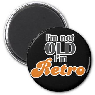 I'm not old, I'm retro funny birthday 40th 50th Magnet