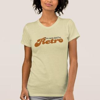 I'm not old I'm RETRO T-shirt