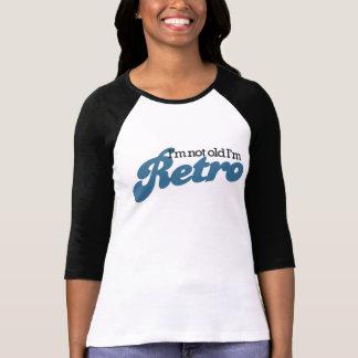 I'm not Old I'm RETRO Tshirts