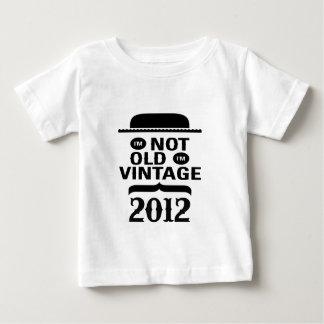I'm not old, I'm vintage 2012 Tshirts