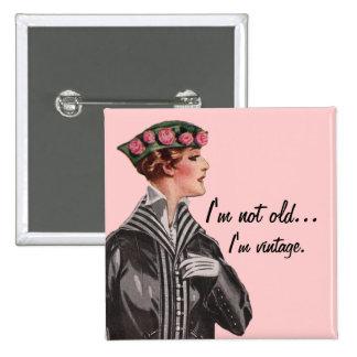 I'm Not Old...I'm Vintage Button