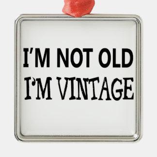 i'm not old i'm vintage metal ornament
