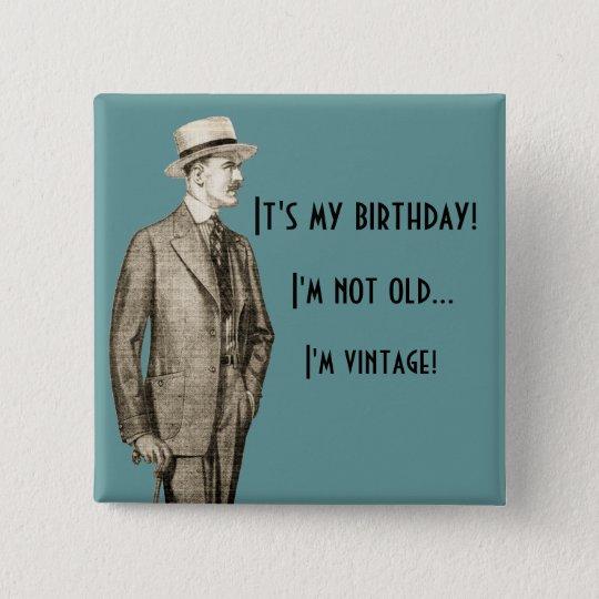 I'm Not Old...I'm Vintage Pinback Button