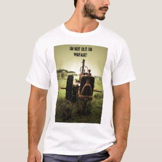 I'm not old, I'm vintage! T-Shirt