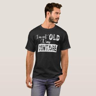 I'm-not-old,-I'm-vintage