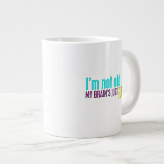 I'm Not Old My Brain's Just Full Giant Coffee Mug