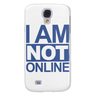 I'm NOT online Galaxy S4 Case