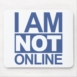 I'm NOT online Mouse Pad
