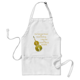 I'm Not Only Smart and Good Looking Bass Adult Apron