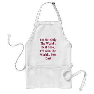 I'm Not Only The World's Best Cook, I'm Also Th... Adult Apron