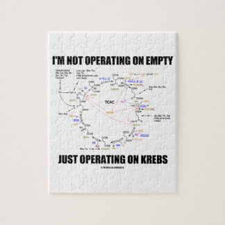 I'm Not Operating On Empty Just Operating On Krebs Jigsaw Puzzle