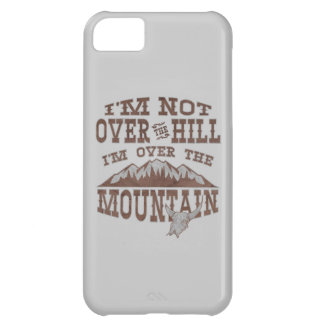 I'm Not Over the Hill I'm Over the Mountain Cover For iPhone 5C