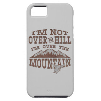 I'm Not Over the Hill I'm Over the Mountain iPhone SE/5/5s Case