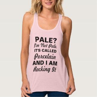 I'm Not Pale It's Called Porcelain Women's Top