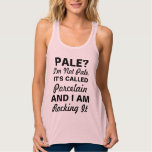 I'm Not Pale It's Called Porcelain Women's Top Flowy Racerback Tank Top