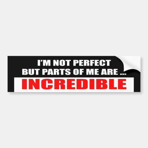 I'm Not Perfect Bumper Sticker Car Bumper Sticker