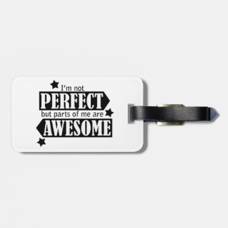 I'm Not Perfect but Awesome - Statement, Quotes Bag Tags