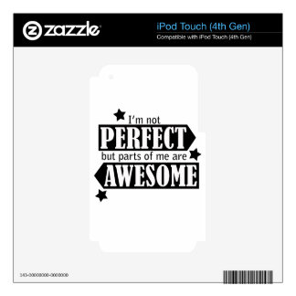 I'm Not Perfect but Awesome - Statement, Quotes iPod Touch 4G Skin