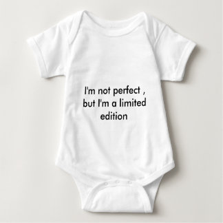 I'm not perfect, but I'm to limited edition Baby Bodysuit